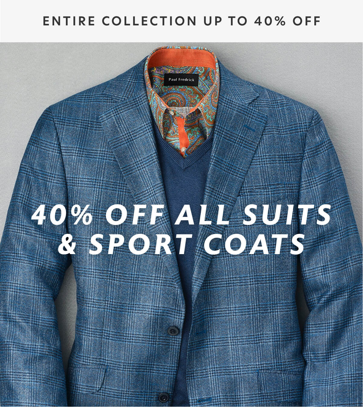 Paul Fredrick: Take 40% off all sports coats & suits
