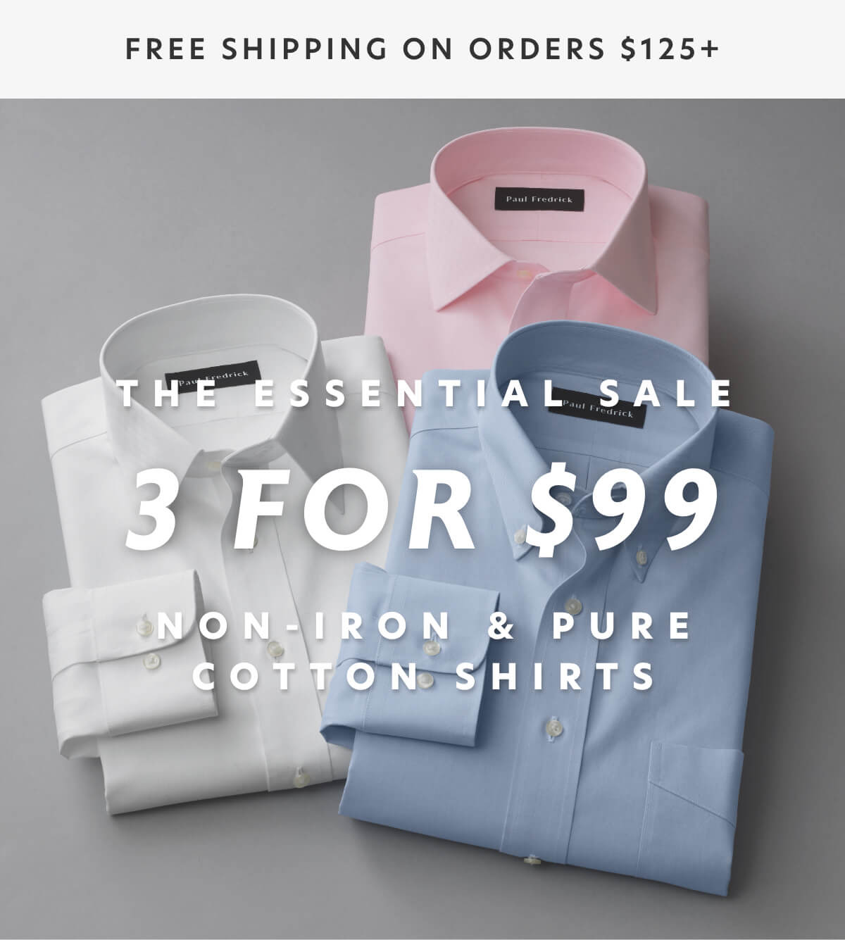Paul Fredrick: 3 for $99 Essential Shirts