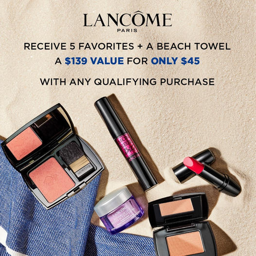 LANCOME-USA: Receive 6 customer favorites + a beach towel . A $139 value for only $45 with any qualifying purchase